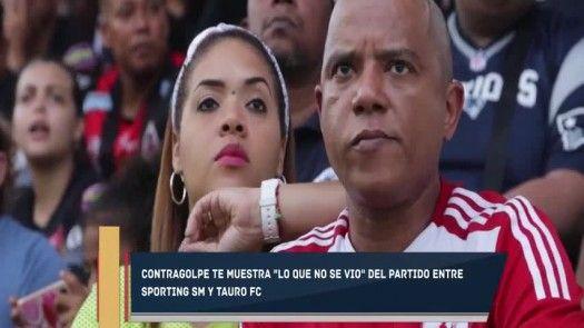 Lo que no se vio - Tauro FC vs Sporting SM